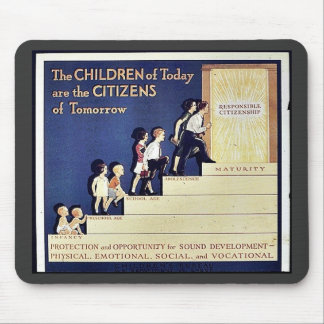 The Children Of Today Are The Citizens Of Tomorrow Mouse Pad