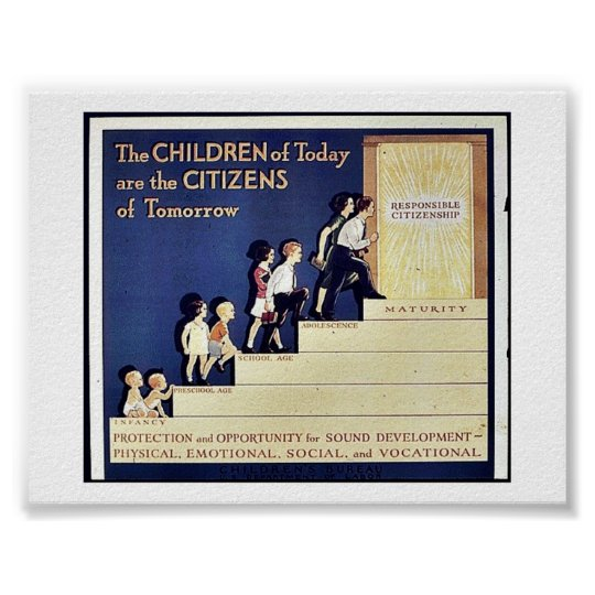 The Children Of Today Are The Citizens Of Tomorrow Poster