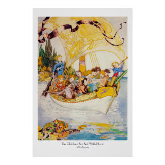 The Children Set Sail With Music - Willy Pogany Poster