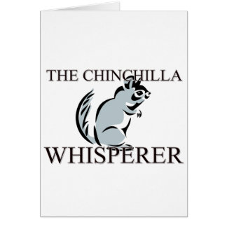 The Chinchilla Whisperer Greeting Card