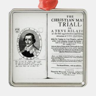 The Christian Man's Trial' by John Lilburne Metal Ornament