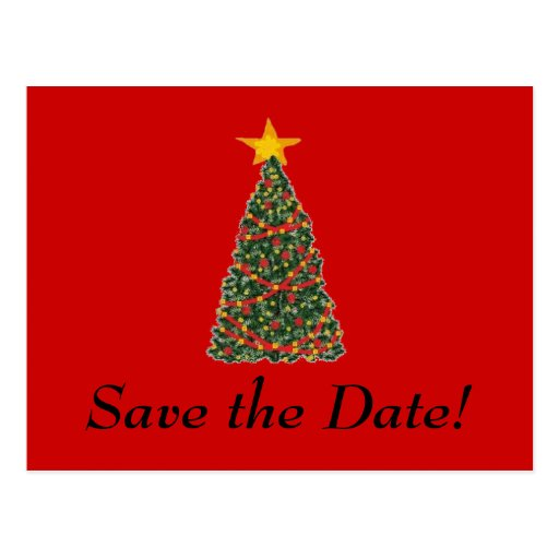 The Christmas Tree, Save the Date! Postcard | Zazzle: www.zazzle.com/the_christmas_tree_save_the_date_post_card...