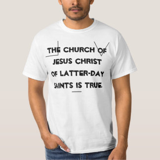 The Church of Latter-Day Saints Is True. T Shirt