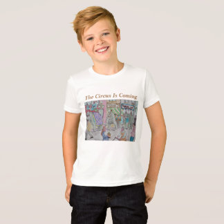 The Circus Is Here - This Is Just The Ticket T-Shirt