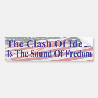 The Clash of Ideas is the Sound of Freedom Bumper Sticker