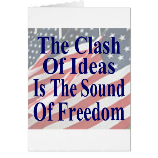 The Clash of Ideas is the Sound of Freedom Card