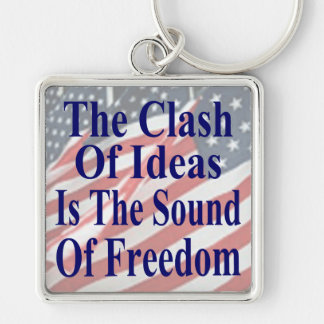 The Clash of Ideas is the Sound of Freedom Keychain