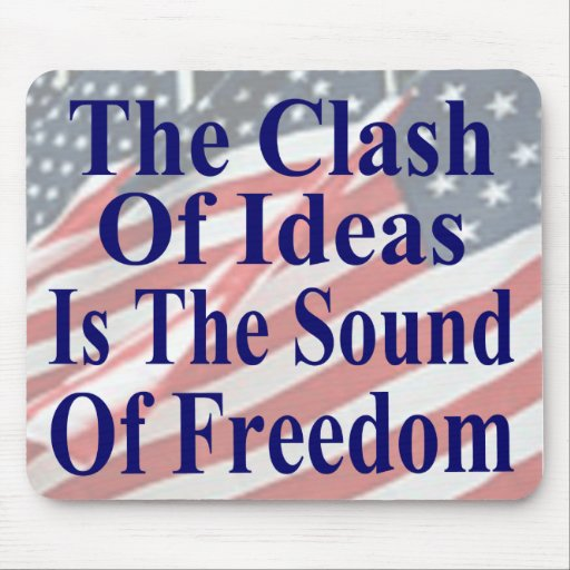 The Clash of Ideas is the Sound of Freedom Mouse Pad