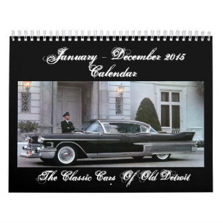 The Classic Cars of Old Detroit 2015 Calendar