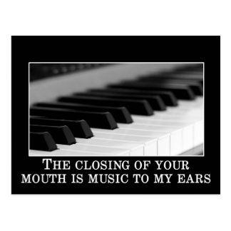 The closing of your mouth is the sweetest music postcard