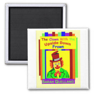The Clown With the Upside Down Frown Refrigerator Magnet