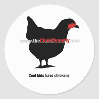 The Cluck Dynasty: Cool Kids Have Chickens Round Stickers