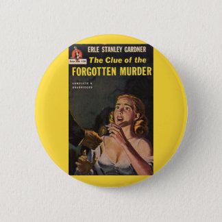 The Clue of the Forgotten Murder Pinback Button