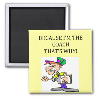 the coach is in charge 2 inch square magnet