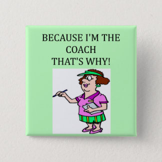 the coach is in charge pinback button
