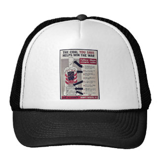 The Coal You Save Helps Win The War Trucker Hat