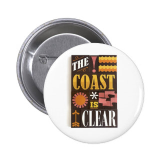 The coast is clear pins