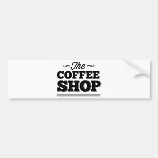 The Coffee Shop Bumper Sticker