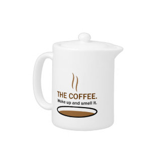 The Coffee. Smell it.