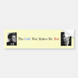 The Cold War Makes Me Hot Car Bumper Sticker