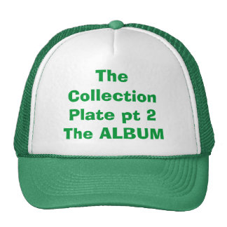 The Collection Plate pt 2The ALBUM Mesh Hat