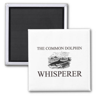 The Common Dolphin Whisperer 2 Inch Square Magnet