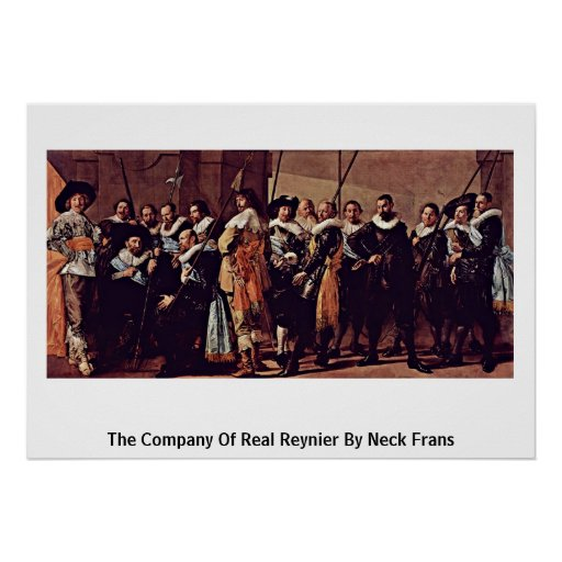 The Company Of Real Reynier By Neck Frans Posters
