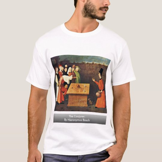 The Conjurer. By Hieronymus Bosch T-Shirt