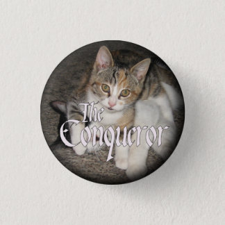 """The Conqueror"" Kitten Button"