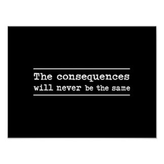 The Consequences Will Never Be The Same Poster