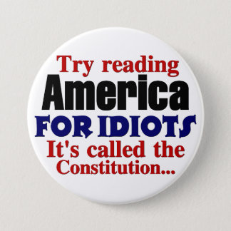 The Constitution: America for Idiots Button