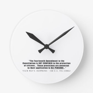 The Constitution Applies to ALL PERSONS Round Clock