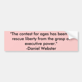 """""""The contest for ages has been to rescue libert... Car Bumper Sticker"""