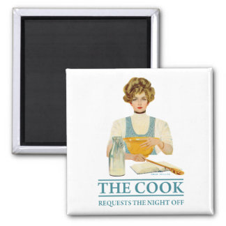 The Cook Requests the Night Off Magnet