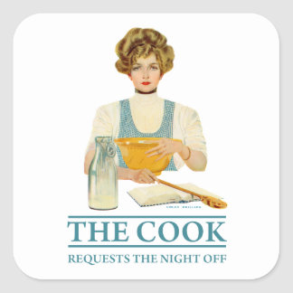 The Cook Requests the Night Off Square Sticker