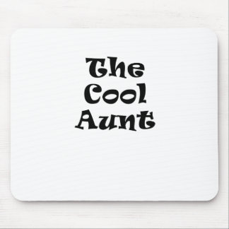 The Cool Aunt Mouse Pad