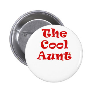 The Cool Aunt Pinback Button