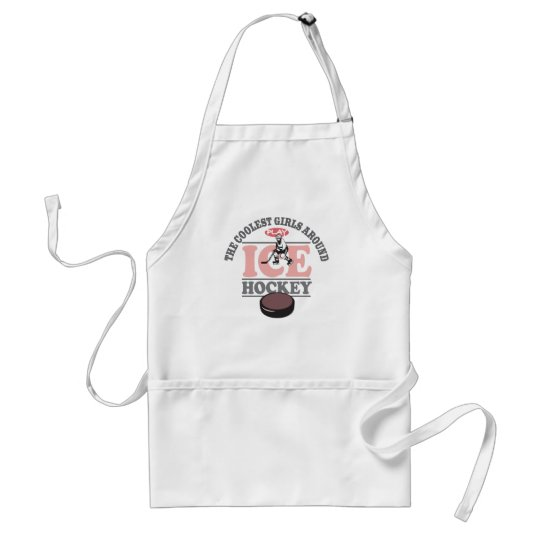 The Coolest Girls Around Play Ice Hockey Adult Apron