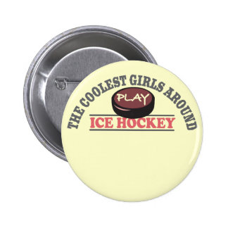 The Coolest Girls Around Play Ice Hockey Button