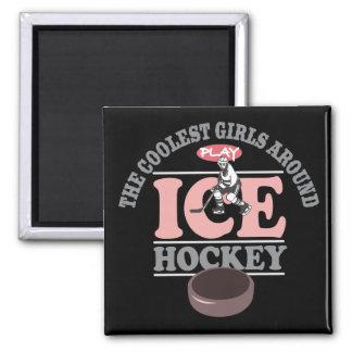 The Coolest Girls Around Play Ice Hockey Refrigerator Magnets