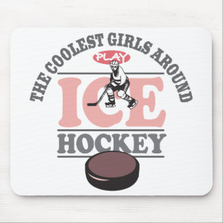 The Coolest Girls Around Play Ice Hockey Mouse Pads