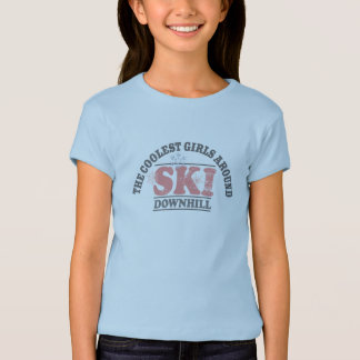 The Coolest Girls Around Ski Downhill T-Shirt