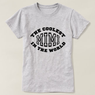 The Coolest Mimi in the World T-Shirt