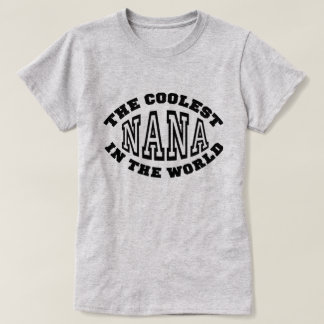 The Coolest Nana in the World T-Shirt