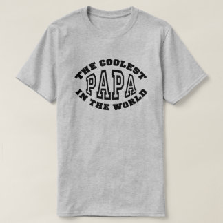 The Coolest Papa in the World T-Shirt
