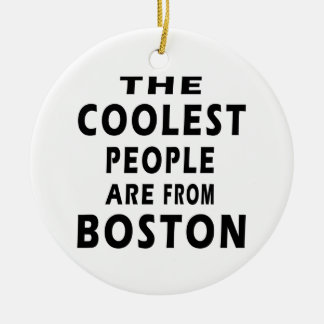 The Coolest People Are From Boston Christmas Ornaments
