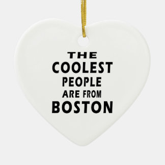 The Coolest People Are From Boston Ornament