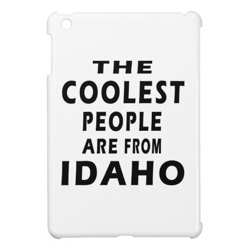 The Coolest People Are From Idaho iPad Mini Case