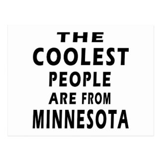 The Coolest People Are From Minnesota Post Card