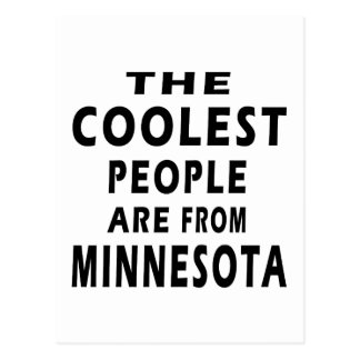 The Coolest People Are From Minnesota Postcards
